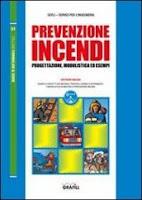 Prevenzione incendi. Progettazione, modulistica ed esempi