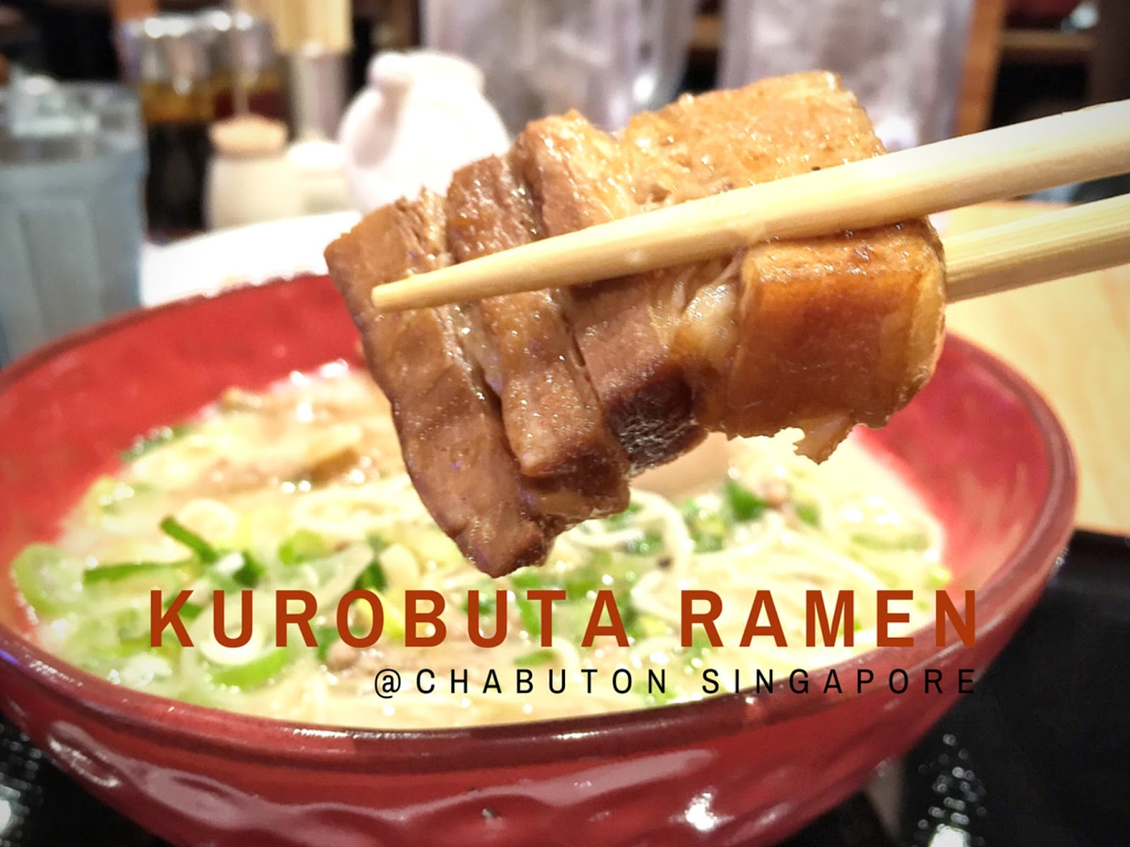 Kurobuta Ramen at Chabuton Singapore