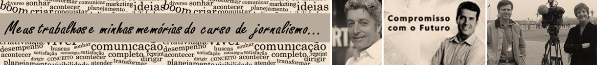 MEUS TRABALHOS E MEMÓRIAS DO CURSO DE JORNALISMO