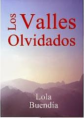 LOS VALLES OLVIDADOS: La primera novela de la escritora jienense Lola Buendía.