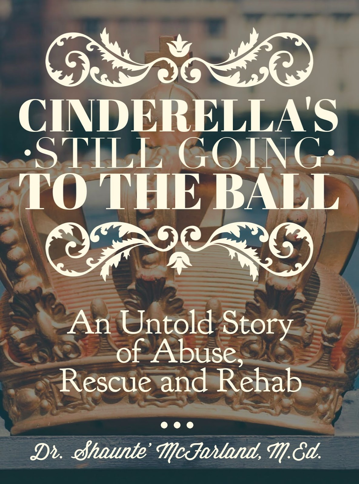shaunte' mcfarland, cinderella's still going to the ball, author of cinderella