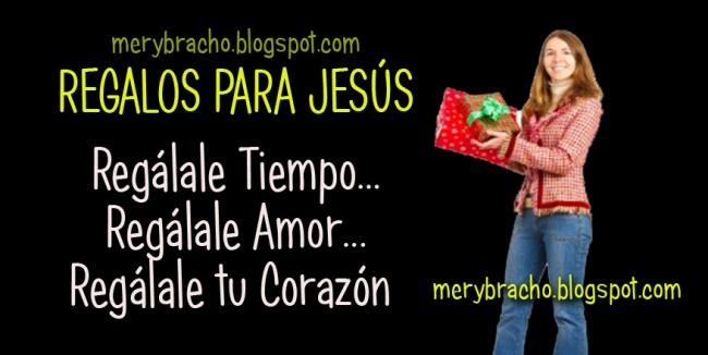 3 Regalos que le puedes dar a Jesús en su Cumpleaños. Cumpleaños de Jesús, Cristo. Reflexión cristiana de Jesús y su nacimiento. Diciembre. Feliz Navidad con Jesús en el corazón. Regalos para Jesús, el cumpleañero mas importante.  Postales cristianas navideñas