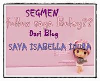 http://isabellaidura.blogspot.com/2014/09/segmen-follow-saya-boley.htm