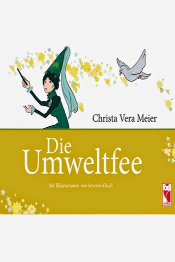 Druckbuchstaben Die Umweltfee Von Christa Vera Meier