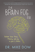 The Brain Fog Fix Reclaim Your Focus, Memory, and Joy in Just 3 Weeks