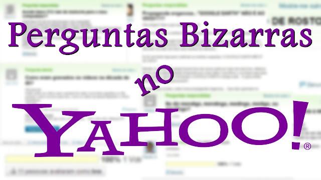 10 Perguntas mais bizarras do Yahoo Respostas
