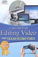 AJIBAYUSTORE Judul Buku : Cara Mudah Editing Video dengan Ulead Studio Video Pengarang : Drs. H. Widada HR Penerbit : Gava Media