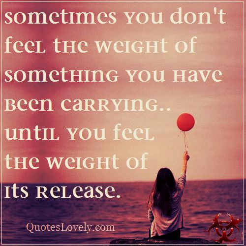Sometimes you don't feel the weight of something