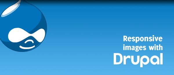 Delivering responsive images with Drupal