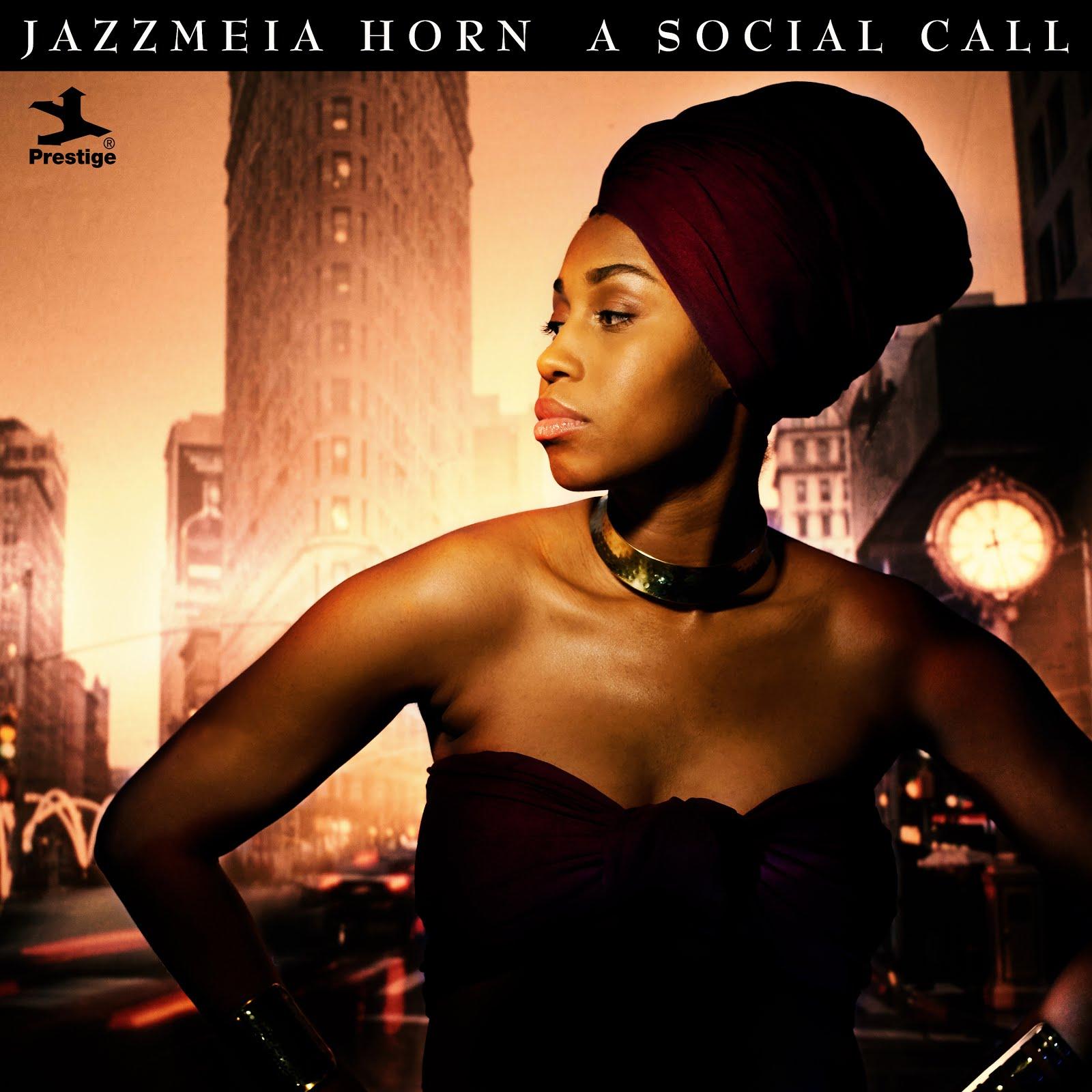 JAZZMEIA HORN: A SOCIAL CALL