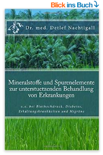 http://www.amazon.de/Mineralstoffe-Spurenelemente-unterstuetzenden-Behandlung-Erkrankungen/dp/1512235180/ref=sr_1_1?s=books&ie=UTF8&qid=1440708492&sr=1-1&keywords=Detlef+Nachtigall