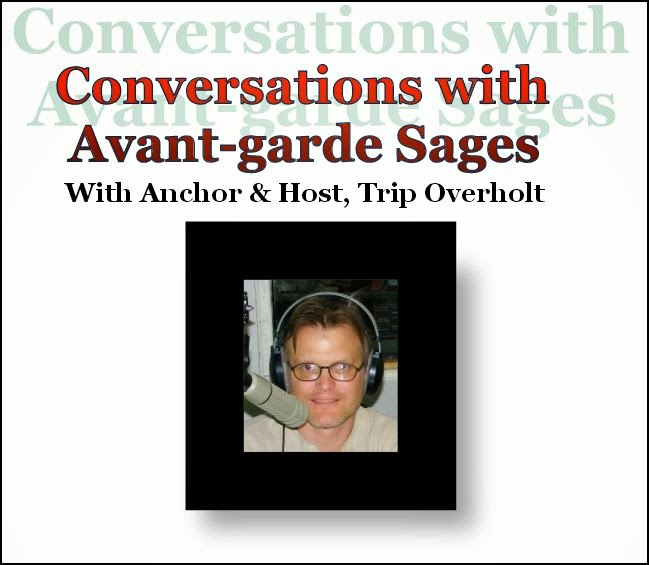 Conversations with Avant-garde Sages