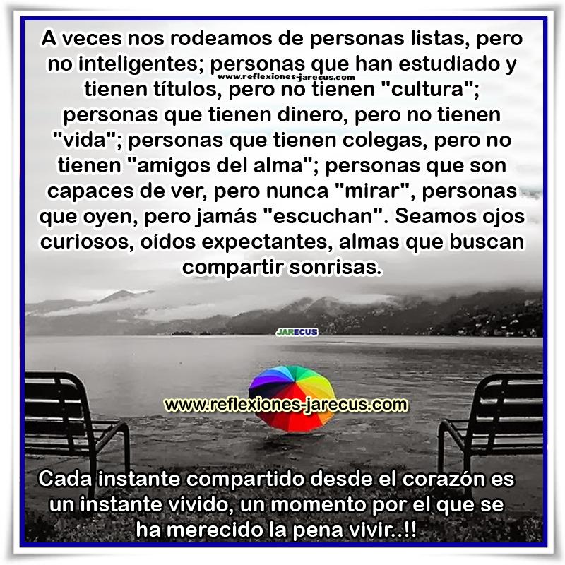 Reflexiones de Vida, inteligente, cultura, amigos, curiosos, almas