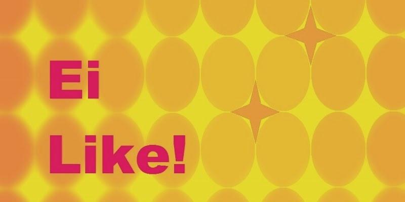 Ei like!