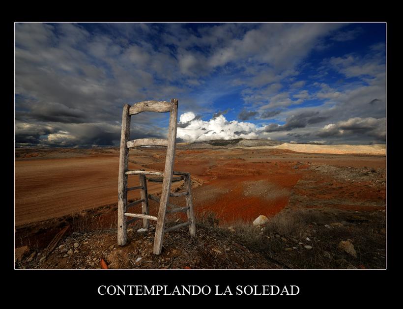 """La soledad es el imperio de la consciencia"""", Gustavo Adolfo Bécquer"""