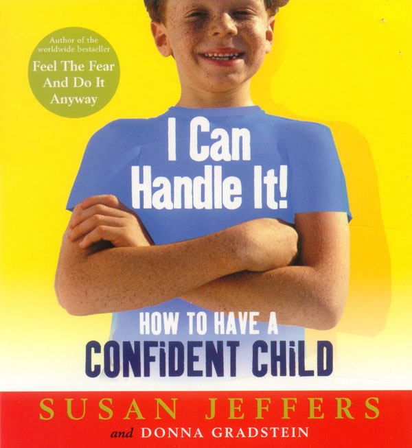 I Can Handle It! By Susan Jeffers & Donna Gradstein