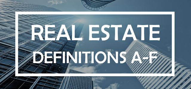 A - F | Real Estate Terms Definitions