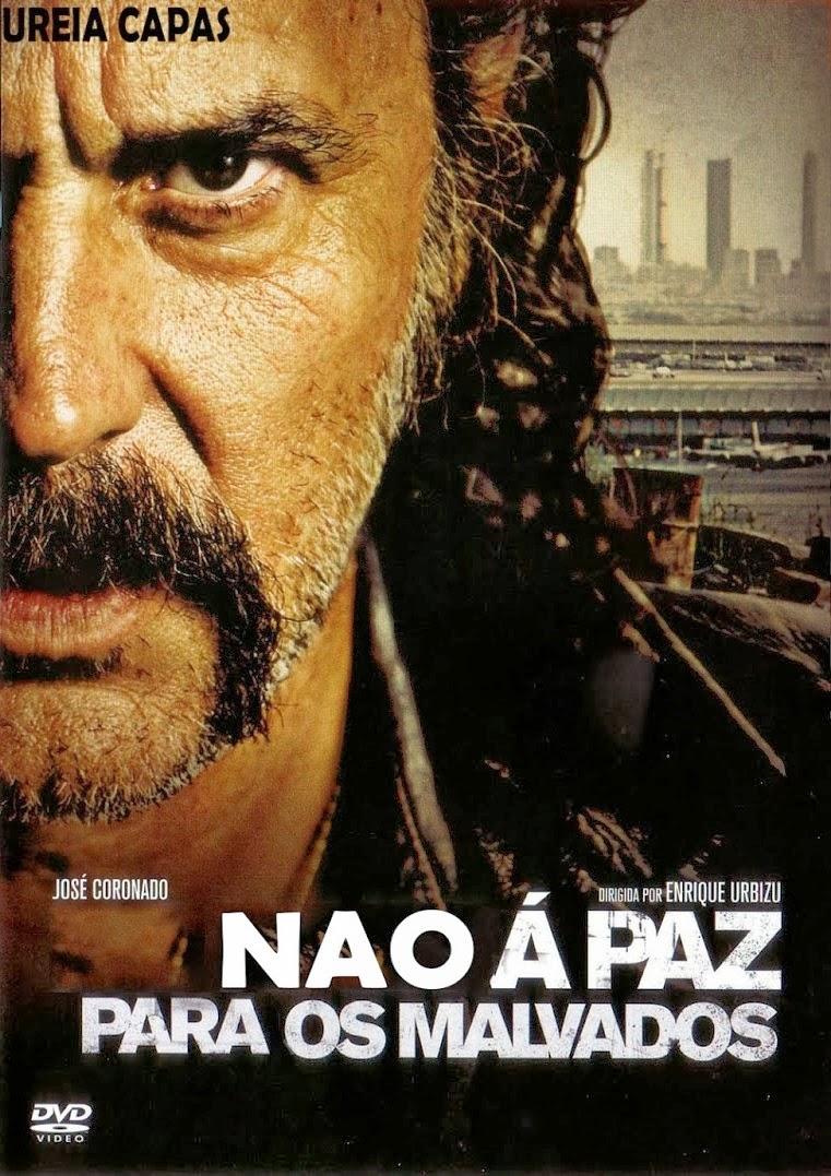 Não Haverá Paz Para Os Malvados – Dublado (2011)