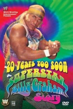 Watch 20 Years Too Soon Superstar Billy Graham 2006 Megavideo Online
