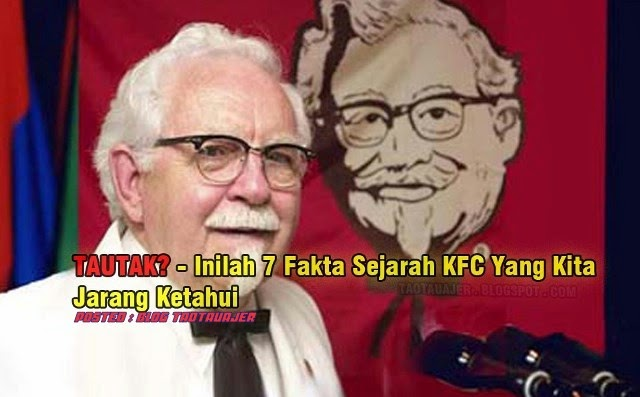 TAUTAK Inilah 7 Fakta Sejarah KFC Yang Kita Jarang Ketahui