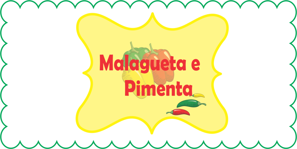 Malagueta e Pimenta