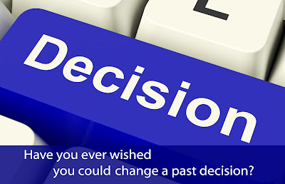Have you ever wished you could change a past decision?