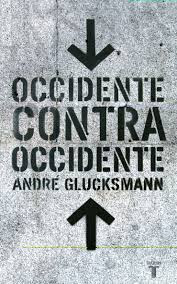 """Occidente contra occidente"" - A. Glucksmann"