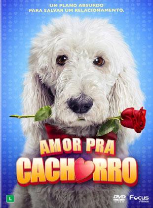Amor Pra Cachorro – Dublado
