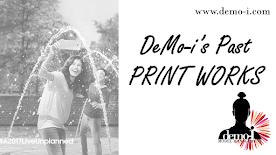 DeMo-i's Past Print Works