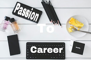 <how to change your passion to career