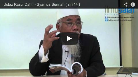 Ustaz Rasul Dahri – Syarhus Sunnah ( siri 14 )