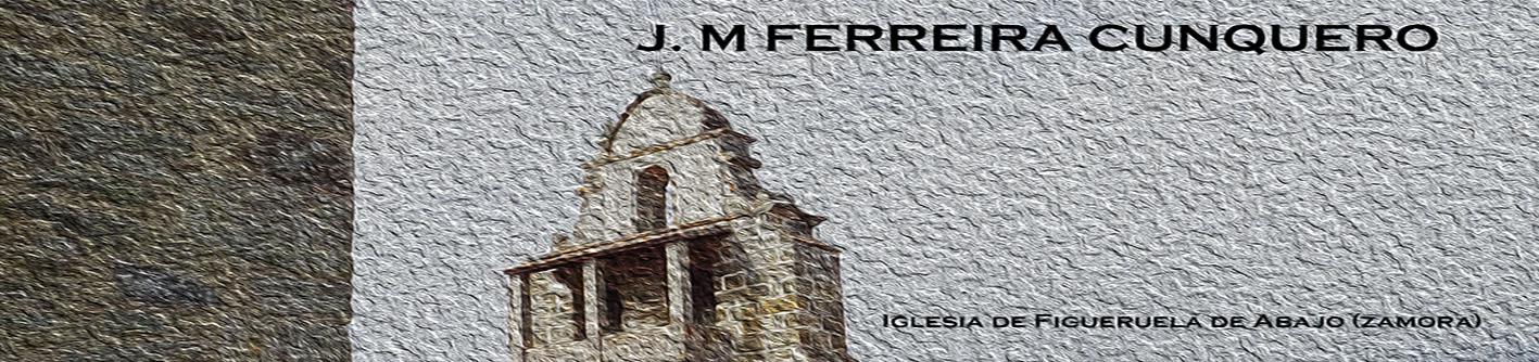 J. M. Ferreira Cunquero