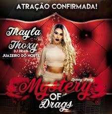 CONFIRMADO! EM CAJAZEIRAS, MYSTERY OF DRAGS (THAYLA THOXY), DIA 06/05, ÀS 22H