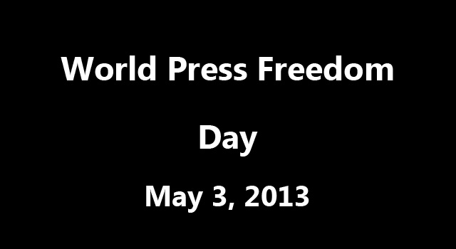 World Press Freedom Day: Why should a free press even be up for discussion in 2013?