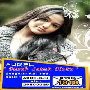 Aurel - Susah Jatuh Cinta