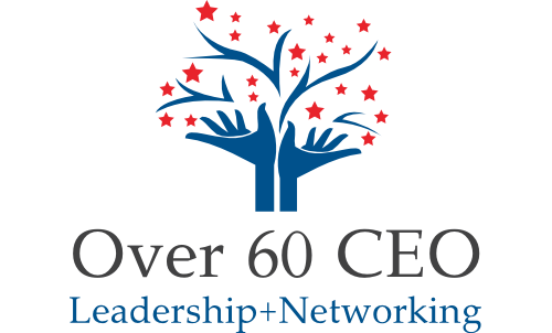 Over 60 CEO - Life after 60, Leadership+Networking
