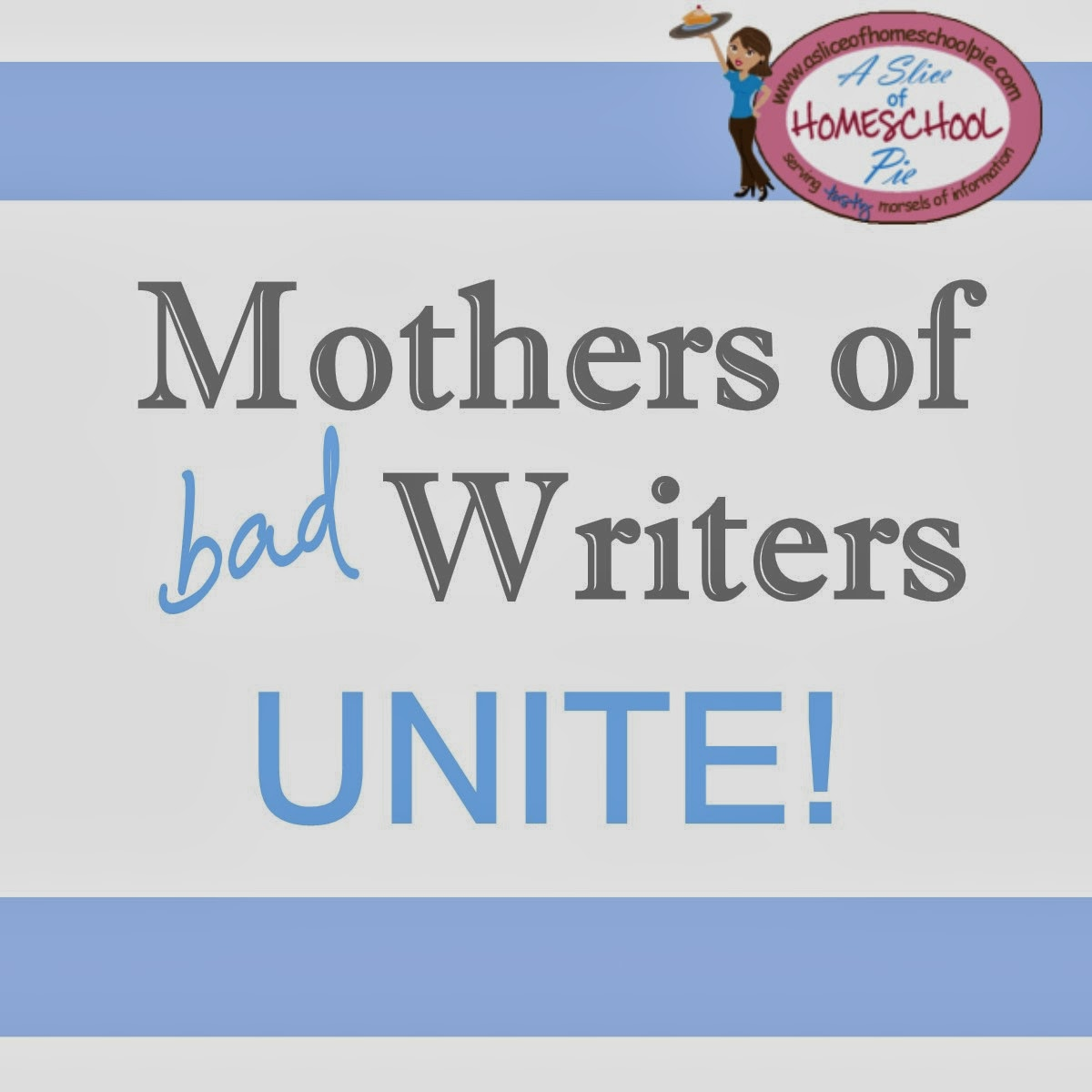 Mothers of Bad Writers Unite! Article by Julie Bogart of Brave Writer - on A Slice of Homeschool Pie.com #bravewriter #writing