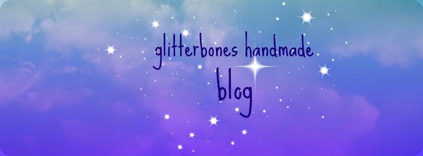 Glitterbones Handmade Blog