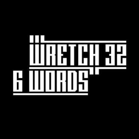 Wretch 32 6 Words