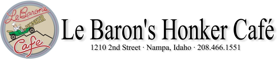 LeBaron's Honker Cafe - Nampa, Idaho