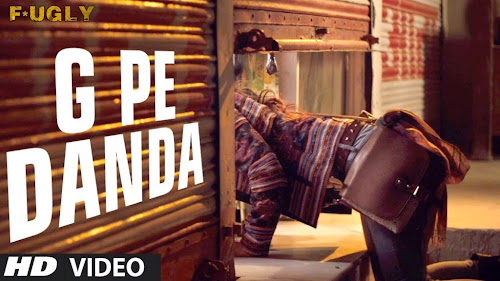 G Pe Danda - Fugly (2014) Full Music Video Song Free Download And Watch Online at exp3rto.com