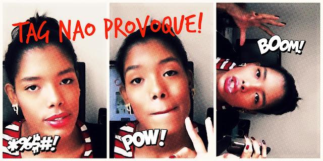 ♥ Vídeo: Tag não Provoque! ♥
