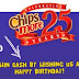 #chipsmore25 Contest : Win Cash by Wishing Chipsmore A Happy Birthday!