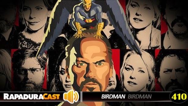 http://cinemacomrapadura.com.br/rapaduracast-podcast/377744/rapaduracast-410-birdman-ou-a-inesperada-virtude-da-ignorancia/