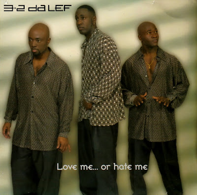 3-2 Da LEF - Love Me...Or Hate Me-(Retail)-1999