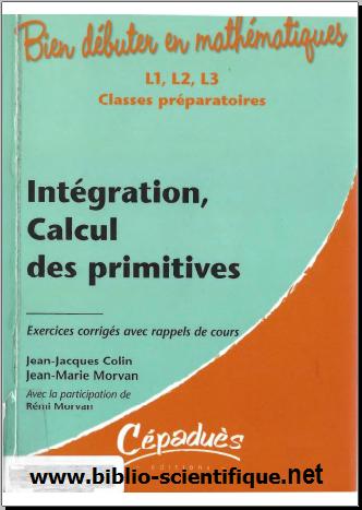 Livre : Intégration, calcul des primitives - Exercices corrigés avec rappels de cours