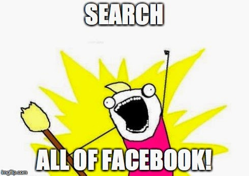 Search All of Facebook!