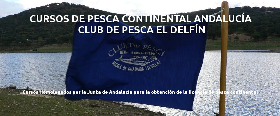 CURSOS DE PESCA CONTINENTAL ANDALUCÍA- CLUB DE PESCA EL DELFÍN