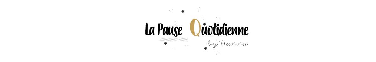 La Pause Quotidienne - Blog Lifestyle, beauté et mode.