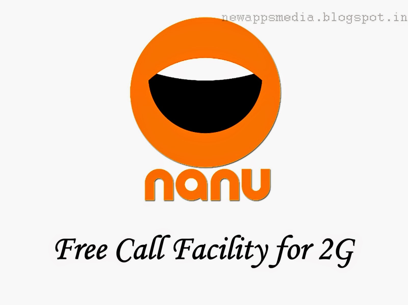 nanu app, android free call app nanu, free call facility for 2G networks, nanu free call app, 2G free call app for android, 2G free call app, nanu free call app, latest android free call app